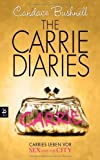 The Carrie Diaries - Carries Leben vor Sex and the City: Band 1 von Bushnell. Candace (2010) Taschenbuch