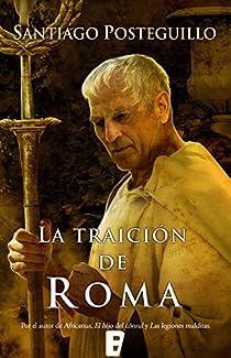 La traición de Roma par Posteguillo