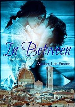 In Between (Dancing Barefoot Book 1) by [Easton, Amber Lea]