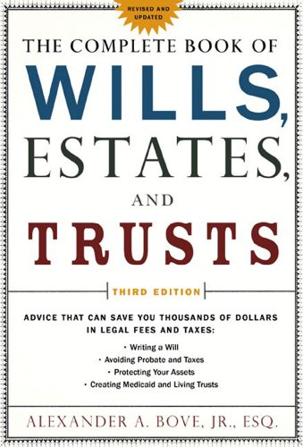 The Complete Book of Wills, Estates & Trusts: Advice that Can Save You Thousands of Dollars in Legal Fees and ()