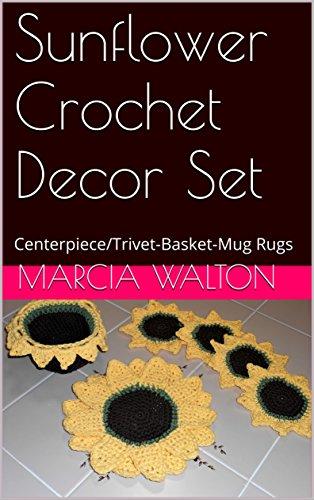 Sunflower Crochet Decor Set: Centerpiece/Trivet-Basket-Mug Rugs