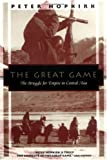 Book cover for The Great Game: The Struggle for Empire in Central Asia