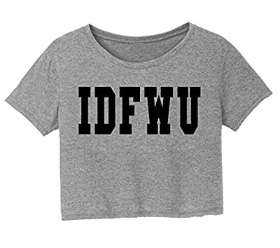 Comical Shirt Ladies IDFWU I Don't Fuck With You Big Sean Shirt Crop Top