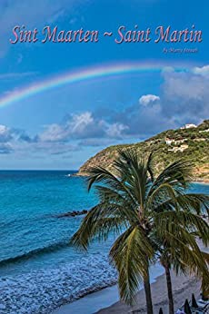 Sint Maarten ~ Saint Martin by [Straub, Marty]