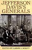 Jefferson Davis's Generals (Gettysburg Civil War Institute Books)
