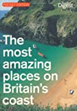 The Most Amazing Places on Britain's Coast (Pocket Edition)