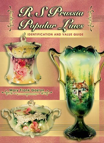 R. S. Prussia Popular Lines Identification and Value Guide by Mary Frank Gaston (1999-04-04)