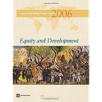 World Development Report 2006: Equity and Development