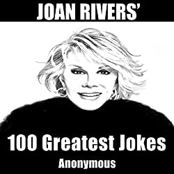 Joan Rivers' 100 Greatest Jokes