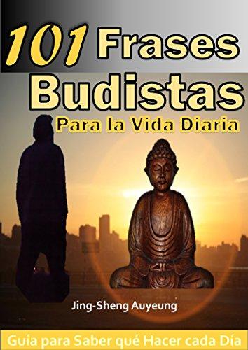 101 Frases Budistas Para La Vida Diaria Español Tibetano Para Principiantes Guía Para Saber Qué Hacer Cada Día Autoayuda Motivación Inspiración
