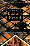 The Cult of the Luxury Brand: Inside Asia's Love Affair with Luxury