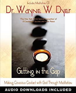 Getting In the Gap: Making Conscious Contact with God Through Meditation by [Dyer, Dr. Wayne W.]