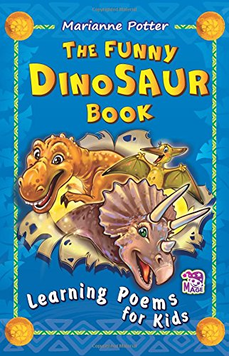 The Funny Dinosaur Book: Learning Poems for Kids (The Earth Before Time) (Volume 3) ebook