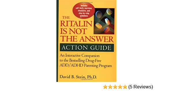 64f1ff41ef4c6 Ritalin Is Not the Answer Action Guide: An Interactive Companion to ...