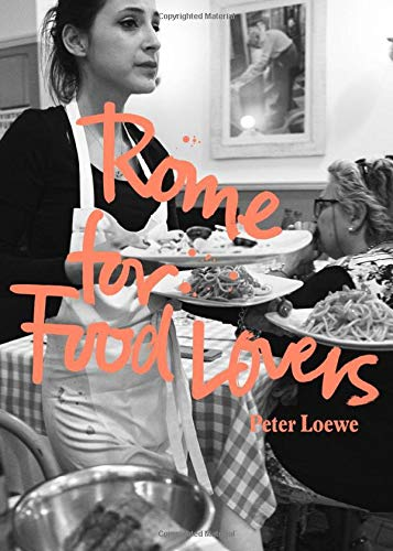 Rome for Food Lovers (Food Lovers Guides) by Peter Loewe