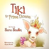 Tiki the Prima Donn, Sara Scullin, 1479711195