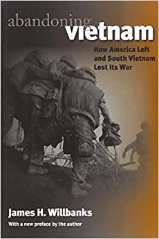 Abandoning Vietnam: How America Left and South Vietnam Lost Its War (Modern War Studies (Paperback)) by James H. Willbanks (2004-07-21)