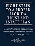 EIGHT STEPS TO A PROPER FLORIDA TRUST AND ESTATE PLAN