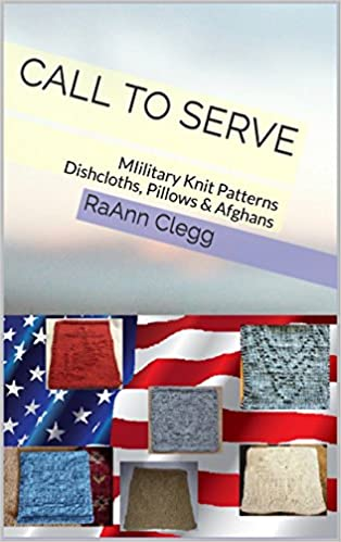 Call To Serve: MIilitary Knit Patterns Dishcloths, Pillows & Afghans (Knitting Simple Book 1)