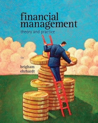 Financial Management: Theory & Practice (with Thomson ONE - Business School Edition 1-Year Printed Access Card) (Available Titles CengageNOW)