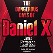 The Dangerous Days of Daniel X: Daniel X, Book 1 (Children's Edition) | James Patterson