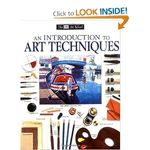 DK Art School: An Introduction to Art Techniques DK Publishing