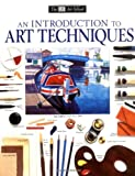 An Introduction to Art Techniques, Ray Smith and Michael Wright, 0789451514