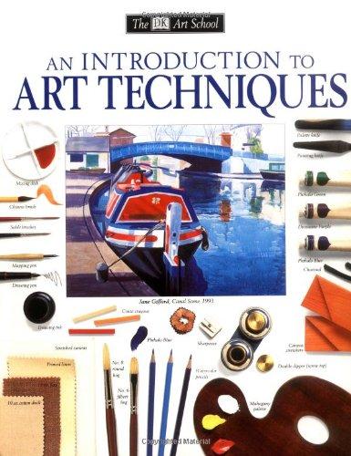 DK Art School: An Introduction to Art Techniques (DK Art School)