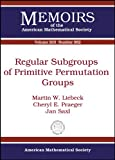 Regular Subgroups of Primitive Permutation Groups, Martin W. Liebeck and Cheryl E. Praeger, 082184654X