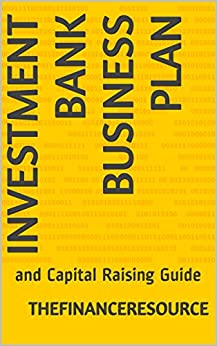 Amazon.com: Investment Bank Business Plan: and Capital ...