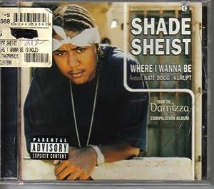 Shade Sheist Nate Dogg Kurupt Where I Wanna Be