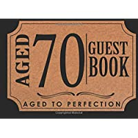 70th Aged Guest Book: 70th, Seventy, Seventieth Birthday Guest Book. Keepsake Birthday Gift for Wishes, Comments Or Predictions.