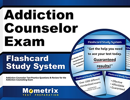 Addiction Counselor Exam Flashcard Study System: Addiction Counselor Test Practice Questions & Review for the Addiction Counseling Exam (Cards)