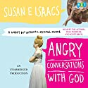 Angry Conversations with God: A Snarky but Authentic Spiritual Memoir Audiobook by Susan Isaacs Narrated by Susan Isaacs