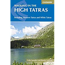 Walking In The High Tatras: Including the Western Tatras and White Tatras