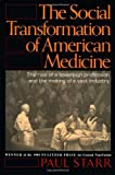 img - for The Social Transformation of American Medicine: The rise of a sovereign profession and the making of a vast industry by Paul Starr (1984-06-05) book / textbook / text book