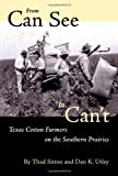From Can See to Can't, Thad Sitton and Dan K. Utley, 0292777213