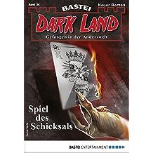 Dark Land 34 - Horror-Serie: Spiel des Schicksals (Anderswelt John Sinclair Spin-off) (German Edition)