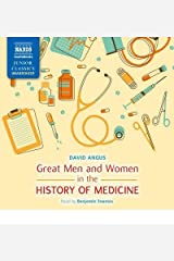 [Great Men and Women in the History of Medicine] (By: David Angus) [published: October, 2013] Audio CD