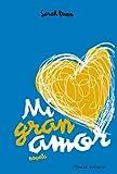 Mi gran amor/ The Big Love (Spanish Edition)