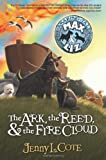The Ark, the Reed, and the Fire Cloud (The Amazing Tales of Max and Liz, Book One)