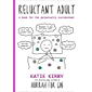 Hurrah for Gin: Reluctant Adult: A book for the perpetually overwhelmed