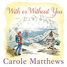 With or Without You Audiobook by Carole Matthews Narrated by Julia Barrie