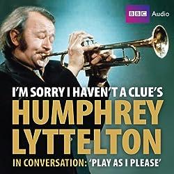 I'm Sorry I Haven't a Clue's Humphrey Lyttleton in Conversation