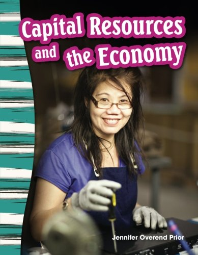 Capital Resources And The Economy  Social Studies Readers   Content And Literacy