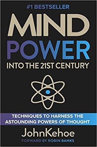 mind power into the 21st century techniques to harness the astounding powers of thought