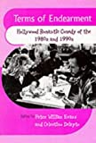 Terms of Endearment: Hollywood Romantic Comedy of the 80s and 90s by Peter William Evans (Editor), Celestino Deleyto (Editor) (1-Jun-1998) Paperback