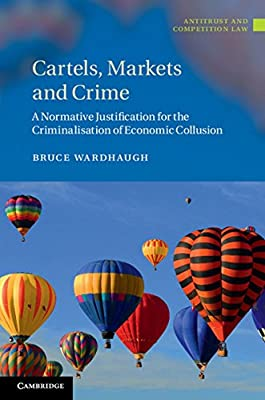 Cartels, Markets and Crime: A Normative Justification for ...