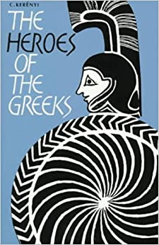 Book The Heroes of the Greeks by C. Kerényi (1978-03-13)