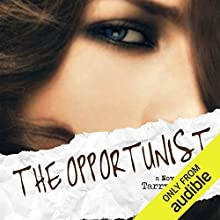 The Opportunist Audiobook by Tarryn Fisher Narrated by Andi Arndt